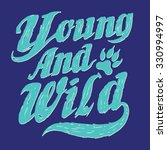 young and wild slogan... | Shutterstock .eps vector #330994997