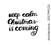 keep calm christmas is coming.... | Shutterstock .eps vector #331799123