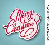 merry christmas lettering... | Shutterstock . vector #332110247