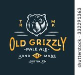 old grizzly hand made pale ale... | Shutterstock .eps vector #332291363