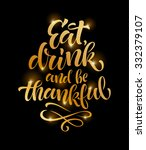 eat  drink and be thankful... | Shutterstock .eps vector #332379107