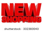 3d new shopping word on white... | Shutterstock . vector #332383043