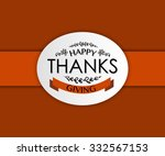 hand drawn happy thanksgiving... | Shutterstock .eps vector #332567153