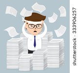 businessman with pile of paper  ... | Shutterstock .eps vector #333906257