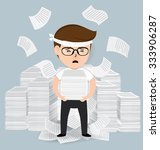 businessman with pile of paper  ... | Shutterstock .eps vector #333906287