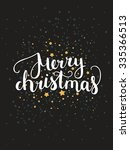 merry christmas and happy new... | Shutterstock .eps vector #335366513