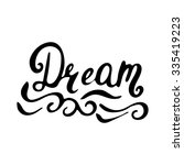 dream    hand painted ink brush ... | Shutterstock .eps vector #335419223