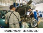 blurred of car technician...   Shutterstock . vector #335882987