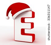 3d letter e  with santa clause...   Shutterstock . vector #336311147