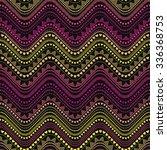 seamless tribal zigzag pattern... | Shutterstock .eps vector #336368753