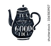Stock vector vector illustration tea time with lettering black tea pot with hand written inscription tea is 336583907