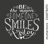 be the reason someone smiles... | Shutterstock .eps vector #336878693