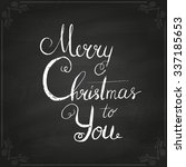 merry christmas to you. hand... | Shutterstock .eps vector #337185653