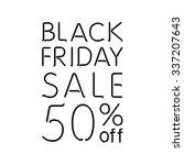 black friday calligraphic... | Shutterstock .eps vector #337207643