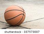 old basketball on street... | Shutterstock . vector #337573007