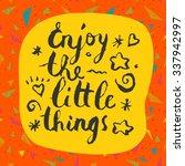 enjoy the little things.... | Shutterstock .eps vector #337942997