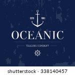 vector grungy nautic logo... | Shutterstock .eps vector #338140457