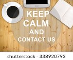 keep calm and contact us with