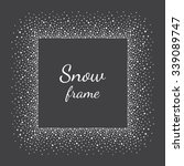 snow or dots frame with empty...   Shutterstock .eps vector #339089747