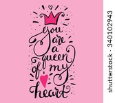 you are a queen of my heart   ... | Shutterstock .eps vector #340102943