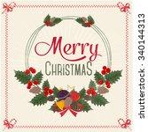 christmas vector greeting card... | Shutterstock .eps vector #340144313