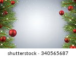 christmas background with fir... | Shutterstock .eps vector #340565687