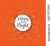 merry and bright calligraphic... | Shutterstock .eps vector #340757393