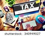 tax taxing taxation taxable... | Shutterstock . vector #340949027