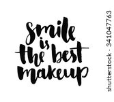 smile is the best makeup.... | Shutterstock .eps vector #341047763