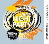 crazy night party vector flyer... | Shutterstock .eps vector #341226173