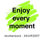 "motivation quote  ""enjoy every... 