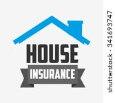 house insurance design  vector... | Shutterstock .eps vector #341693747