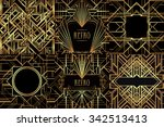 Art Deco vintage patterns and frames. Retro party geometric background set (1920's style). Vector illustration for glamour party, thematic wedding or textile prints. | Shutterstock vector #342513413