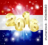 a dutch flag with 2016 coming... | Shutterstock .eps vector #343608683
