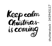 keep calm christmas is coming.  ... | Shutterstock . vector #343943117