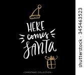 santa comes here. christmas... | Shutterstock .eps vector #345463523