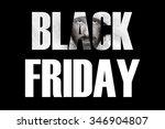 inscription black friday.... | Shutterstock . vector #346904807