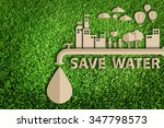 save water concept.  paper cut... | Shutterstock . vector #347798573