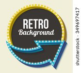 retro sign with lights. old... | Shutterstock .eps vector #349697417