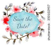 save the date card with... | Shutterstock . vector #350102957