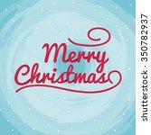 christmas greeting card. vector ... | Shutterstock .eps vector #350782937