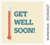 get well soon    vector... | Shutterstock .eps vector #351062627
