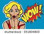 pop art surprised blond woman... | Shutterstock .eps vector #351804803