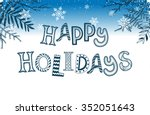 happy holidays postcard... | Shutterstock .eps vector #352051643