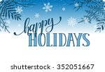 happy holidays postcard... | Shutterstock .eps vector #352051667