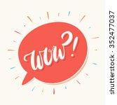 wow  word in speech bubble. | Shutterstock .eps vector #352477037