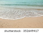 wave of the sea on the sand... | Shutterstock . vector #352649417