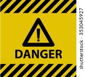 danger sign | Shutterstock .eps vector #353045927