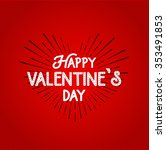 happy valentines day lettering... | Shutterstock .eps vector #353491853