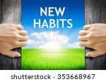 new habits. hand opening an old ... | Shutterstock . vector #353668967